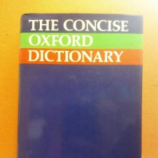 Diccionarios de segunda mano: THE CONCISE OXFORD DICTIONARY OF CURRENT ENGLISH. NEW EDITION. OXFORD. Lote 242827135
