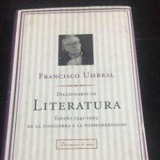 Livros em segunda mão: DICCIONARIO DE LITERATURA. ESPAÑA 1941-1995. FRANCISCO UMBRAL. PLANETA 1995. Lote 243853800