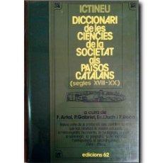 Diccionarios de segunda mano: ICTINEU. DICCIONARI DE LES CIENCIES DE LA SOCIETAT ALS PAISOS CATALANS ( SEGLES XVIII -XX ). Lote 244473930