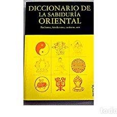 Libri di seconda mano: DICCIONARIO DE LA SABIDURIA ORIENTAL . BUDISMO , HINDUISMO , TAOISMO , ZEN EDITORIAL PAIDOS. Lote 244482350