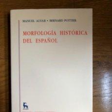 Diccionarios de segunda mano: MORFOLOGÍA HISTÓRICA DEL ESPAÑOL MANUEL ALVAR Y BERNARD POTTIER. Lote 244691440
