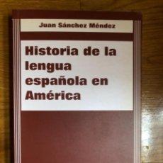 Diccionarios de segunda mano: HISTORIA DE LA LENGUA ESPAÑOLA EN AMERICA SANCHEZ. Lote 244691715