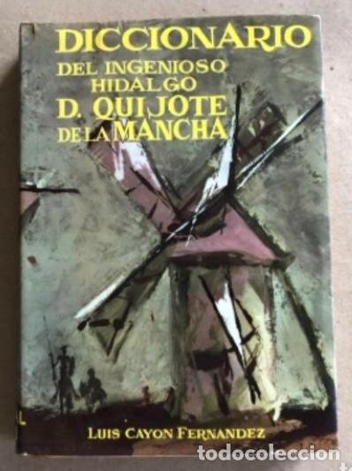 DICCIONARIO DEL INGENIOSO HIDALGO DON QUIJOTE DE LA MANCHA. LUIS CAYON FERNÁNDEZ. ED. TESORO 1962. (Libros de Segunda Mano - Diccionarios)