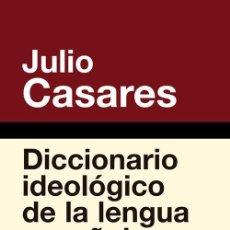 Diccionarios de segunda mano: DICCIONARIO IDEOLÓGICO DE LA LENGUA ESPAÑOLA. - CASARES SANCHEZ, JULIO.. Lote 244787540