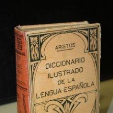 Diccionarios de segunda mano: DICCIONARIO ILUSTRADO DE LA LENGUA ESPAÑOLA.- ÁRISTOS.. Lote 245194430