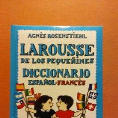 Diccionarios de segunda mano: LAROUSSE DE LOS PEQUEÑINES. DICCIONARIO ESPAÑOL- FRANCÉS. AGNES ROSENSTIEHL. LAROUSSE. Lote 245574445