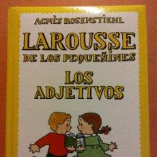 Diccionarios de segunda mano: LAROUSSE DE LOS PEQUEÑINES. LOS ADJETIVOS. AGNES ROSENSTIEHL. LAROUSSE. Lote 245574510