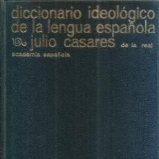 Diccionarios de segunda mano: DICCIONARIO IDEOLÓGICO DE LA LENGUA ESPAÑOLA. PUBLICADO EN 1971 - JULIO CASARES. Lote 246263170