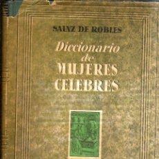 Diccionarios de segunda mano: ENSAYO DE UN DICCIONARIO DE MUJERES CÉLEBRES. PUBLICADO EN 1959 - SAINZ DE ROBLES. Lote 246263175