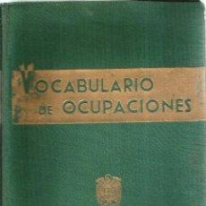 Diccionarios de segunda mano: VOCABULARIO DE OCUPACIONES. PUBLICADO EN 1963. Lote 246263235