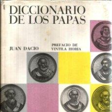Diccionarios de segunda mano: DICCIONARIO DE LOS PAPAS. PUBLICADO EN 1963 - JUAN DACIO. Lote 246263350
