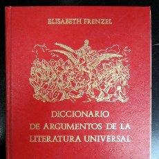 Diccionarios de segunda mano: DICCIONARIO DE ARGUMENTOS DE LA LITERATURA UNIVERSAL, DE ELIZABETH FRENZEL. Lote 246525560