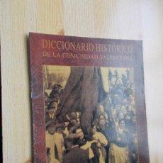 Diccionarios de segunda mano: DICCIONARIO HISTÓRICO DE LA COMUNIDAD VALENCIANA - Nº 36-HOMENAJE-IMPRENTA -1992. Lote 246559995