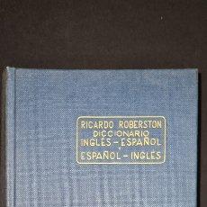 Diccionarios de segunda mano: DICCIONARIO INGLÉS - ESPAÑOL RICARDO ROBERSTON 1961. Lote 247295425
