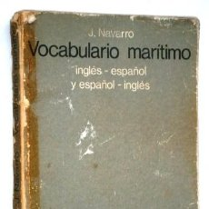 Diccionarios de segunda mano: VOCABULARIO MARÍTIMO POR JUAN NAVARRO DAGNINO DE ED. GUSTAVO GILI EN BARCELONA 1976. Lote 249338665