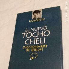 Libri di seconda mano: EL NUEVO TOCHO CHELI - RAMONCÍN (TEMAS DE HOY, 1996, 1ª EDICIÓN) ¿AUTÓGRAFO - FIRMADO POR AUTOR?. Lote 251345705