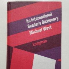 Diccionarios de segunda mano: AN INTERNATIONAL READERS DICTIONARY - MICHAEL WEST - LONGMAN. Lote 252573550