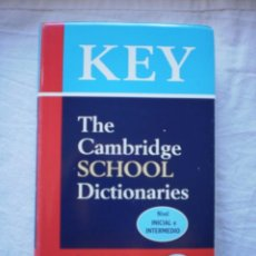 Diccionarios de segunda mano: KEY. THE CAMBRIDGE SCHOOL DICTIONARIES. ESP.- INGL. ENGL.- SPAN. NIVEL INICIAL E INTERMEDIO. Lote 253545070