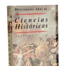 Diccionarios de segunda mano: DICCIONARIO AKAL DE CIENCIAS HISTÓRICAS - BURGUIÈRE, ANDRÉ. Lote 253827505