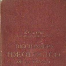 Diccionarios de segunda mano: DICCIONARIO IDEOLOGICO DE LA LENGUA ESPAÑOLA. CASARES, J. A-DICC-269. Lote 254703725