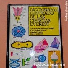 Diccionarios de segunda mano: 1984 DICCIONARIO ILUSTRADO DE LAS CIENCIAS EVEREST, EQUIVALENCIAS EN INGLES -ESPAÑOL Y VICEVERSA. Lote 254853295