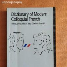Diccionarios de segunda mano: DICTIONARY OF MODERN COLLOQUIAL FRENCH. Lote 257416020