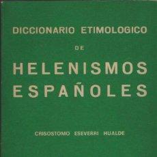 Libri di seconda mano: DICCIONARIO ETIMOLÓGICO DE HELENISMOS ESPAÑOLES.CRISÓSTOMO ESEVERRI HUALDE.ALDECOA.1979.. Lote 260684875