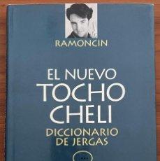 Diccionarios de segunda mano: EL NUEVO TOCHO CHELI. DICCIONARIO DE JERGAS. RAMONCIN. Lote 260721980
