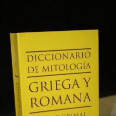 Libri di seconda mano: DICCIONARIO DE MITOLOGÍA GRIEGA Y ROMANA.- GRIMAL, PIERRE.. Lote 260803935