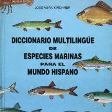 Diccionarios de segunda mano: DICCIONARIO MULTILINGÜE DE ESPECIES MARINAS. Lote 261277010