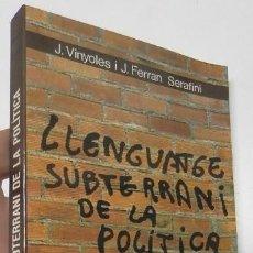 Diccionarios de segunda mano: LLENGUATGE SUBTERRANI DE LA POLÍTICA - J. VINYOLES I J. FERRAN SERAFINI. Lote 261913870