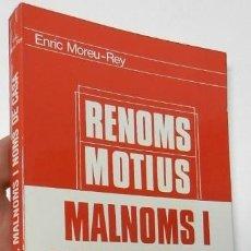 Diccionarios de segunda mano: RENOMS, MOTIUS, MALNOMS I NOMS DE CASA - ENRIC MOREU-REY. Lote 261914065