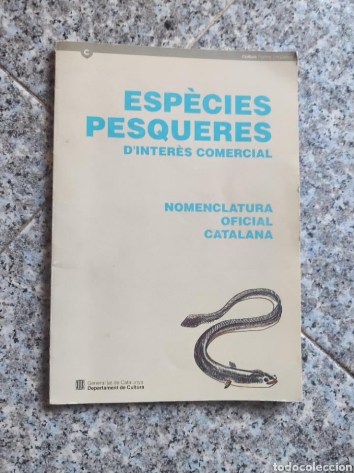 ESPÈCIES PESQUERES D'INTERÈS COMERCIAL NOMENCLATURA OFICIAL CATALANA - DEPARTAMENT CULTURA (Libros de Segunda Mano - Diccionarios)
