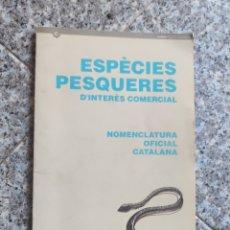 Diccionarios de segunda mano: ESPÈCIES PESQUERES D'INTERÈS COMERCIAL NOMENCLATURA OFICIAL CATALANA - DEPARTAMENT CULTURA. Lote 262790765