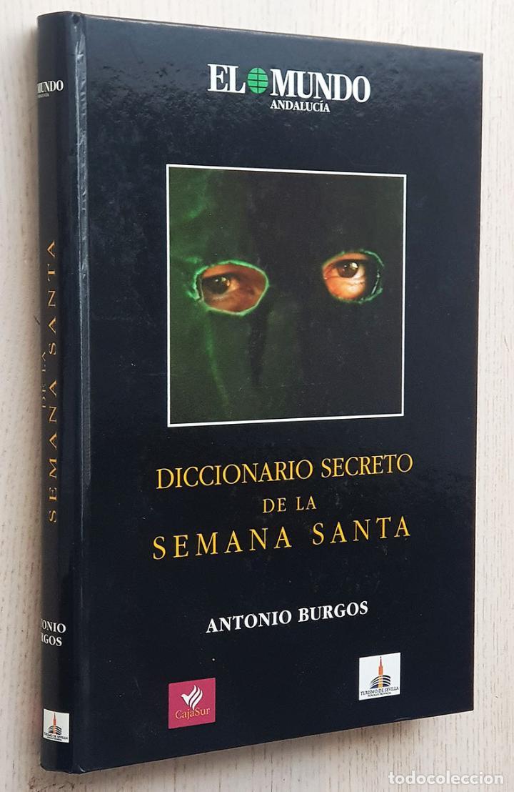 DICCIONARIO SECRETO DE LA SEMANA SANTA - BURGOS, ANTONIO (Libros de Segunda Mano - Diccionarios)