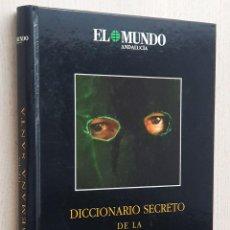 Diccionarios de segunda mano: DICCIONARIO SECRETO DE LA SEMANA SANTA - BURGOS, ANTONIO. Lote 263134020