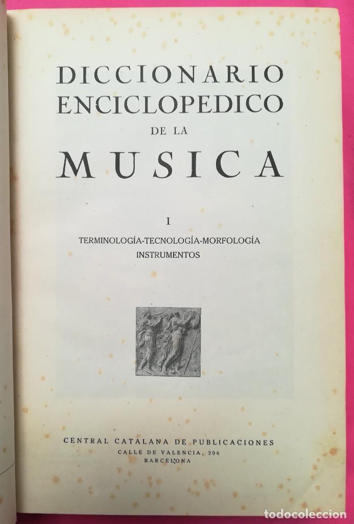 Diccionarios de segunda mano: DICCIONARIO ENCICLOPÉDICO DE LA MÚSICA - 1947 - CENTRAL CATALANA PUBLICACIONES - PJRB - Foto 2 - 263210860