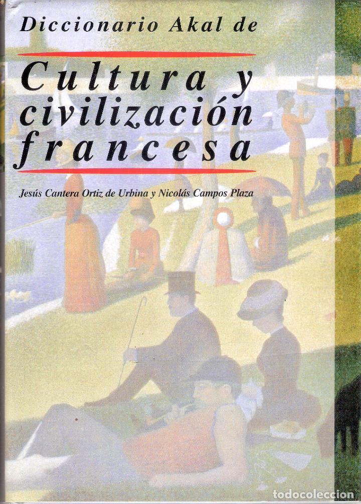 DICCIONARIO DE CULTURA Y CIVILIZACIÓN FRANCESA - JESUS CANTERA ORTIZA DE URBINA/NICOLAS CAMPOS (Libros de Segunda Mano - Diccionarios)