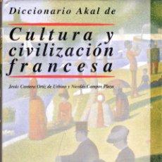 Diccionarios de segunda mano: DICCIONARIO DE CULTURA Y CIVILIZACIÓN FRANCESA - JESUS CANTERA ORTIZA DE URBINA/NICOLAS CAMPOS. Lote 263287455