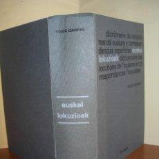 Diccionarios de segunda mano: DICCIONARIO DE LOCUCIONES DEL EUSKERA Y CORRESPONDENCIAS ESPAÑOLAS / KOLDO IZAGUIRRE. Lote 263774640
