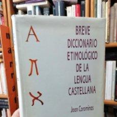 Diccionarios de segunda mano: JOAN COROMINAS. BREVE DICCIONARIO ETIMOLOGICO. Lote 265753939