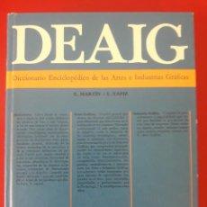 Libri di seconda mano: DEAIG, DICCIONARIO ENCICLOPÉDICO DE LAS ARTES E INDUSTRIAS GRÁFICAS / E. MARTÍN Y L. TAPIZ / EDI. DO. Lote 266482033