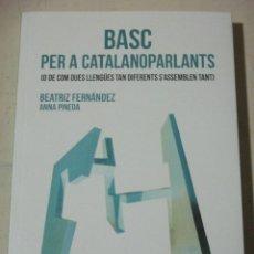 Libri di seconda mano: B. FERNANDEZ I A. PINEDA, BASC PER A CATALANOPARLANTS, VOLIANA EDICIONS, EXEMPLAR NOU EN CATALA. Lote 267656529