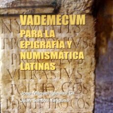 Diccionarios de segunda mano: VADEMECUM PARA LA EPIGRAFÍA Y NUMISMÁTCA LATINAS.JOSÉ MANUEL IGLESIAS GIL/JUAN SANTOS YANGUAS.2002.. Lote 268959009