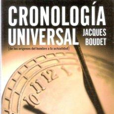 Diccionarios de segunda mano: CRONOLOGÍA UNIVERSAL ( DE LOS ORIGENES DEL HOMBRE HASTA LA ACTUALIDAD) - JACQUES BOUDET. Lote 269026719