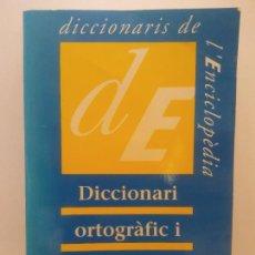 Diccionarios de segunda mano: DICCIONARI ORTOGRÀFIC I DE PRONÚNCIA. DICCIONARIS DE L'ENCICLOPÈDIA. ENCICLOPEDIA CATALANA. Lote 269103528