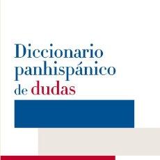 Diccionarios de segunda mano: DICCIONARIO PANHISPÁNICO DE DUDAS. Lote 269316443
