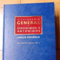 Diccionarios de segunda mano: DICCIONARIO GENERAL DE SINÓNIMOS Y ANTÓNIMOS. LENGUA ESPAÑOLA - BLECUA, JOSÉ MANUEL. Lote 269344713