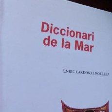 Diccionarios de segunda mano: DICCIONARI DE LA MAR ,2002,ENRIC CARDONA, TELA SOBRECUBIERTA, 183PP- VALENCIANO.. Lote 269363393