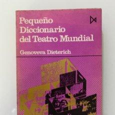 Diccionarios de segunda mano: PEQUEÑO DICCIONARIO DEL TEATRO MUNDIAL - DIETERICH, GENOVEVA. Lote 269323778